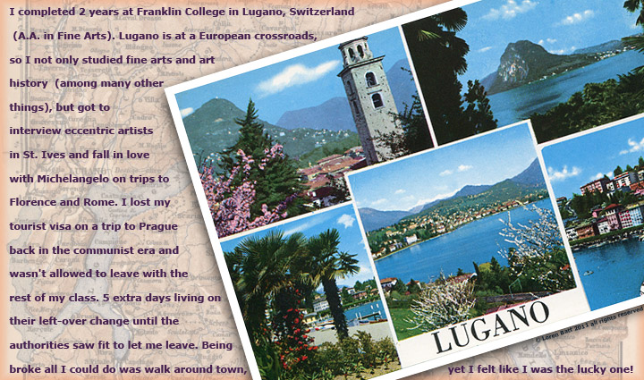 I started college in Lugano, Switzerland
